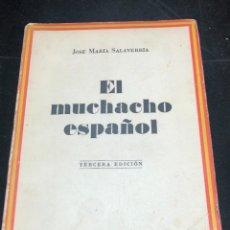 Libros de segunda mano: EL MUCHACHO ESPAÑOL. JOSE MARIA SALAVERRIA. LIBRERÍA INTERNACIONAL, SAN SEBASTIÁN.. Lote 289539108