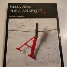 Libros de segunda mano: PURA ANARQUÍA DE WOODY ALLEN. Lote 289553148