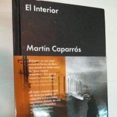Libros de segunda mano: MARTIN CAPARRÓS EL INTERIOR SA5716. Lote 289554323