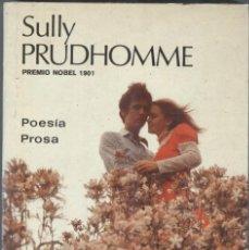 Libros de segunda mano: SULLY PRUDHOMME: POESÍA Y PROSA. Lote 289609403