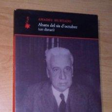 Libros de segunda mano: AMADEU HURTADO - ABANS DEL SIS D'OCTUBRE (UN DIETARI) - QUADERNS CREMA, 2008. Lote 289621948