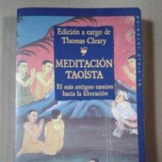 Libros de segunda mano: MEDITACION TAOISTA. EL MAS ANTIGUO CAMINO HACIA LA LIBERACION.. Lote 289624868