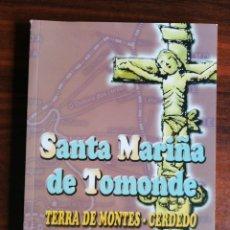 Libros de segunda mano: SANTA MARIÑA DE TOMONDE. TERRA DE MONTES. CERDEDO. A. RODRIGUEZ FRAIZ. GALICIA.- 1ª EDIC. 2001. Lote 289699588