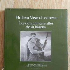 Libros de segunda mano: HULLERA VASCO-LEONESA LOS CIEN PRIMEROS AÑOS DE SU HISTORIA 1893-1993 CARBÓN MINERÍA HVL. Lote 289700683
