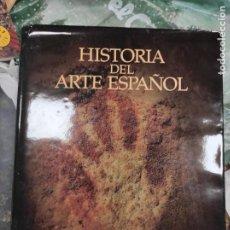 Libros de segunda mano: HISTORIA DEL ARTE ESPAÑOL LOS ORÍGENES PREHISTORIA Y PRIMERAS CIVILIZACIONES. Lote 289701998
