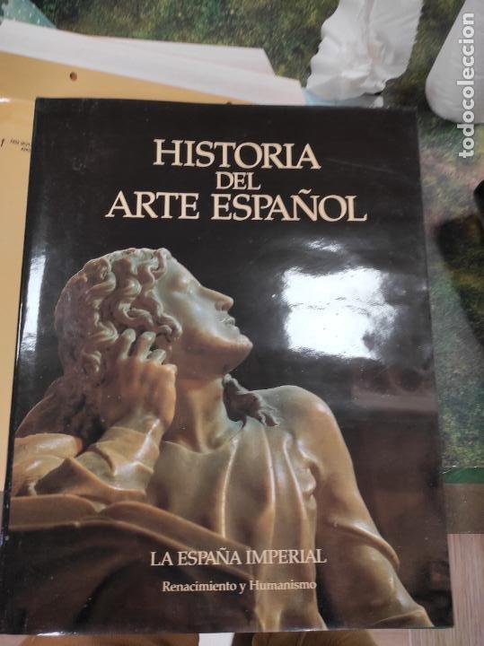 HISTORIA ARTE ESPAÑOL VI - ESPAÑA IMPERIAL RENACIMIENTO HUMANISMO (Libros de Segunda Mano - Bellas artes, ocio y coleccionismo - Otros)