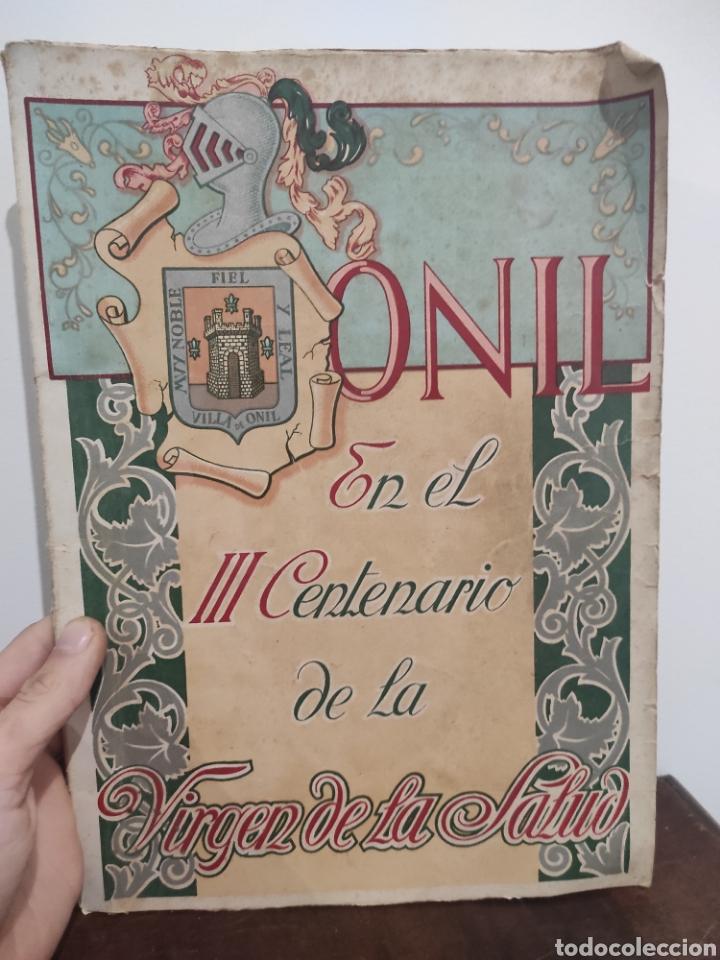 ONIL EN EL III CENTENARIO DE LA VIRGEN DE LA SALUD. 1948 LIBRO FIESTAS (Libros de Segunda Mano - Bellas artes, ocio y coleccionismo - Otros)