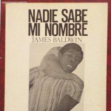 Libros de segunda mano: NADIE SABE MI NOMBRE. JAMES BALDWIN. LUMEN. PALABRA EN EL TIEMPO 1970. 1ª EDICIÓN!. Lote 289711338