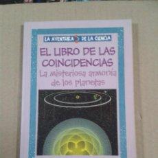 Libros de segunda mano: EL LIBRO DE LAS COINCIDENCIAS. LA MISTERIOSA ARMONIA DE LOS PLANETAS.. Lote 289725863