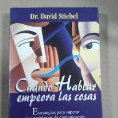 Libros de segunda mano: CUANDO HABLAS EMPEORA LAS COSAS, DR. DAVID STIEBEL, ED. MUNDO URANO. Lote 289729613