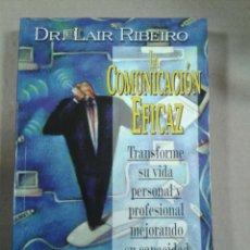 Libros de segunda mano: LA COMUNICACION EFICAZ. LAIR RIBEIRO. Lote 289729768