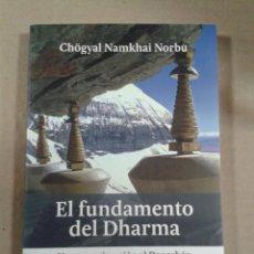 Libros de segunda mano: EL FUNDAMENTO DEL DHARMA. CHÖGYAL NAMKHAI NORBU. Lote 289730298