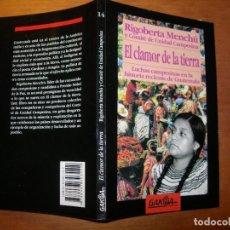 Libros de segunda mano: EL CLAMOR DE LA TIERRA / RIGOBERTA MENCHÚ Y COMITÉ DE UNIDAD CAMPESINA. Lote 289766838