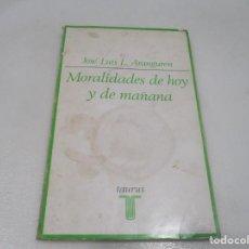 Libros de segunda mano: JOSÉ LUIS ARANGUREN MORALIDADES DE HOY Y DE MAÑANA W9544. Lote 289812663