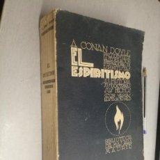 Libri di seconda mano: EL ESPIRITISMO / A. CONAN DOYLE / BIBLIOTECA DEL MÁS ALLÁ - MADRID 1927. Lote 289822868
