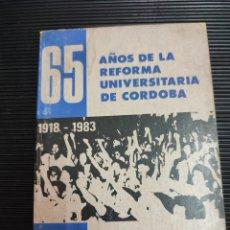 Libros de segunda mano: 65 AÑOS REFORMA UNIVERSITARIA DE CÓRDOBA CARLOS TUNNERMANN. Lote 289826258