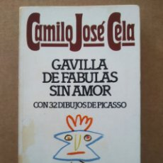Libros de segunda mano: GAVILLA DE FÁBULAS SIN AMOR, POR CAMILO JOSÉ CELA Y PABLO PICASSO (BRUGUERA/LIBRO AMIGO, 1983).. Lote 289834903