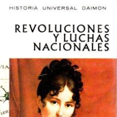 Libros de segunda mano: REVOLUCIONES Y LUCHAS NACIONALES - HISTORIA UNIVERSAL DAIMON 1970. Lote 289838923