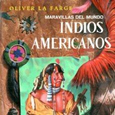 Libros de segunda mano: INDIOS AMERICANOS - OLIVER LA FARGE - EDICIONES GAISA 1960. Lote 289839698