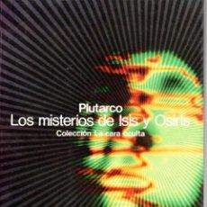 Libros de segunda mano: LOS MISTERIOS DE ISIS Y OSIRIS - COLECCIÓN LA CARA OCULTA - ED. GLOSA 1976. Lote 289841893