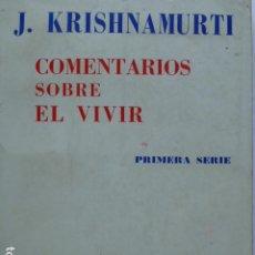 Libros de segunda mano: COMENTARIOS SOBRE EL VIVIR. PRIMERA SERIE. J. KRISHNAMURTI.. Lote 289857698
