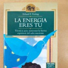 Libros de segunda mano: LA ENERGIA ERES TU / ERHARD FREITAG / 1ªED. ESPAÑOLA 1995 / TEMAS DE HOY - ESOTERIKA. Lote 289859583