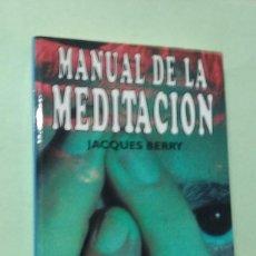 Libros de segunda mano: MANUAL DE MEDITACIÓN JACQUES BERRY. Lote 289862268