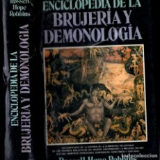 Libros de segunda mano: ROSSELL, HOPE, ROBBINS : ENCICLOPEDIA DE BRUJERÍA Y DEMONOLOGÍA (DEBATE, 1988) PRIMERA EDICIÓN. Lote 289874063