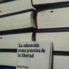 Libros de segunda mano: LA EDUCACIÓN COMO PRACTICA DE LA LIBERTAD, PAULO FREIRE, ED. SIGLO VEINTIUNO. Lote 289879648