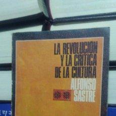 Libros de segunda mano: LA REVOLUCIÓN Y LA CRITICA DE LA CULTURA, ALFONSO SASTRE, ED. GRIJALBO. Lote 289881683