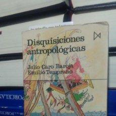 Libros de segunda mano: DISQUISICIONES ANTROPOLÓGICAS, JULIO CARO BAROJA EMILIO TEMPRANO, ED. ISTMO. Lote 289881938