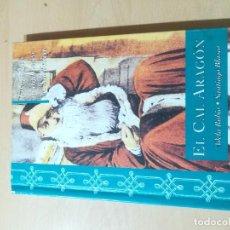 Libros de segunda mano: EL CAL ARAGON, LOS JUDIOS ARAGONESES EN SALONICA / ADELA RUBIO, SANTIAGO BLASCO / ARAGON BOIRA IBERC. Lote 289890903