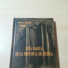 Libros de segunda mano: GUIA MAGICA DE LA PROVINCIA DE HUESCA / ALBERTO SERRANO DOLABER / ARAGON BOIRA IBERCAJA / ALL41. Lote 289891038