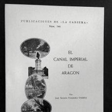 Livros em segunda mão: EL CANAL IMPERIAL DE ARAGÓN / JOSE ANTONIO FERNÁNDEZ ORDÓÑEZ / ZARAGOZA 1985 / ED. LIMITADA. Lote 289891848