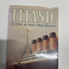 Libros de segunda mano: TITANIC EL FINAL DE UNAS VIDAS DORADAS.HUGH BREWSTER, VER FOTOS.4,36 ENVÍO CERTIFICADO.. Lote 289896408
