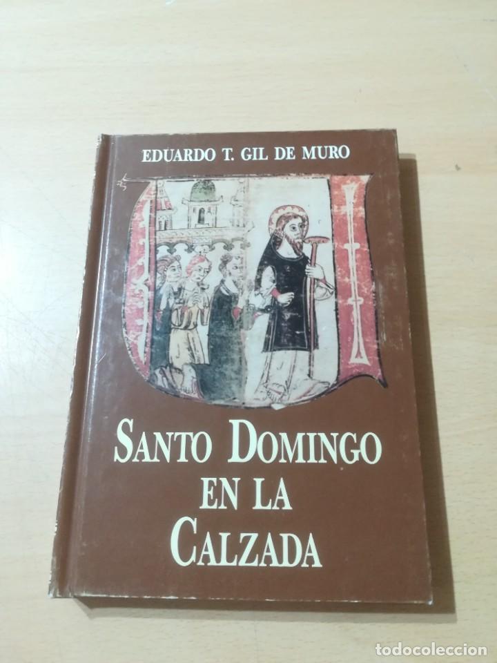 SANTO DOMINGO EN LA CALZADA / EDUARDO T GIL DE MURO / ARAGON BOIRA IBERCAJA / ALL41 (Libros de Segunda Mano - Historia - Otros)