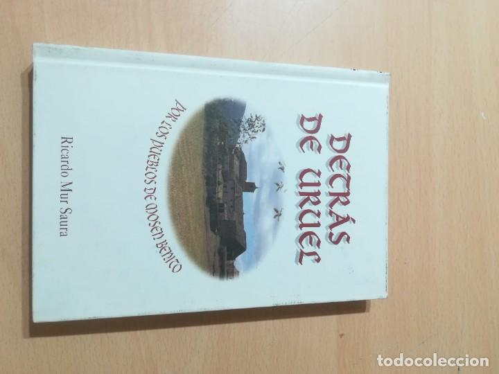DETRÁS DE URUEL, POR LOS PUEBLOS DE MOSEN BENITO / RICARDO MUR SAURA / ARAGON BOIRA IBERCAJA / ALL41 (Libros de Segunda Mano - Historia - Otros)