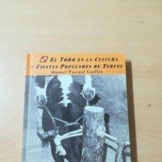 Libros de segunda mano: EL TORO EN LA CULTURA Y FIESTAS POPULARES DE TERUEL / MANUEL PASCUAL GUILLEN / ARAGON BOIRA IBERCAJA. Lote 289902158