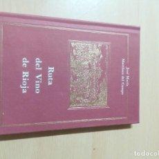 Libros de segunda mano: RUTA DEL VINO DE RIOJA / JOSE MARIA MARTINEZ DEL CAMPO / ARAGON BOIRA IBERCAJA / ALL41. Lote 289902518
