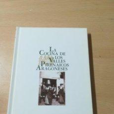 Libros de segunda mano: LA COCINA DE LOS VALLES PIRENAICOS ARAGONESES / JOSE MANUEL PORQUET GOMBAU / ARAGON BOIRA IBERCAJA /. Lote 289902743