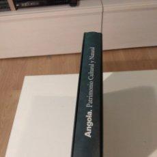 Libros de segunda mano: ANGOLA. PATRIMONIO CULTURAL Y NATURAL. Lote 289902748