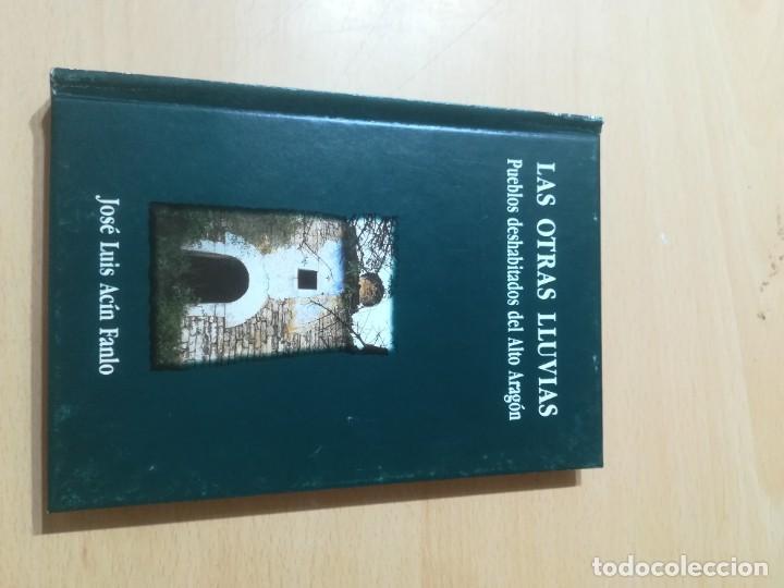 LAS OTRAS LLUVIAS / PUEBLOS DESHABITADOS DEL ALTO ARAGON / ARAGON BOIRA IBERCAJA / ALL41 (Libros de Segunda Mano - Historia - Otros)