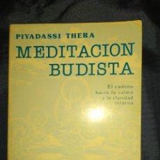 Libros de segunda mano: MEDITACION BUDISTA. EL CAMINO HACIA LA CALMA Y LA CLARIDAD INTERNA. PIYADASSI THERA. Lote 289912898