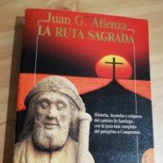 Libros de segunda mano: LA RUTA SAGRADA. EL CAMINO DE SANTIAGO (JUAN G. ATIENZA). Lote 289950793