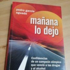 Libros de segunda mano: MAÑANA LO DEJO (PEDRO GARCÍA AGUADO). Lote 289962703