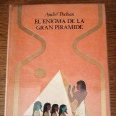Libros de segunda mano: EL ENIGMA DE LA GRAN PIRAMIDE (ANDRE POCHAN). Lote 289995523