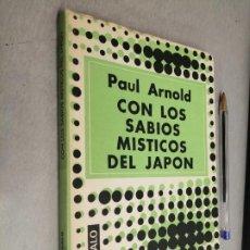 Libros de segunda mano: CON LOS SABIOS MÍSTICOS DEL JAPÓN / PAUL ARNOLD / ED. DÉDALO - BUENOS AIRES 1976. Lote 290024283