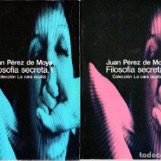 Libros de segunda mano: FILOSOFIA SECRETA DOS TOMOS I Y II - JUAN PEREZ DE MOYA - COLECCIÓN LA CARA OCULTA - ED. GLOSA 1977. Lote 290025183