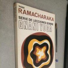Libros de segunda mano: SERIE DE LECCIONES SOBRE GNANI YOGA / YOGI RAMACHARAKA / ED. KIER - BUENOS AIRES 1985. Lote 290027213