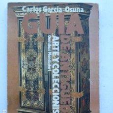 Libri di seconda mano: GUÍA DE ANTIGÜEDADES, ARTE Y COLECCIONISMO.. Lote 290037318